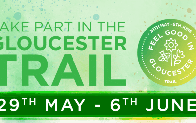Feel Good in Gloucester Trail 29 May – 6 June