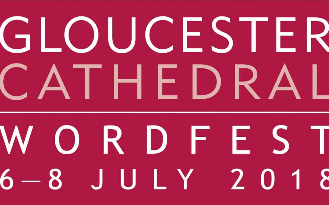 Wordfest at Gloucester Cathedral: 6-8 July 2018